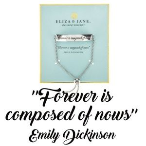 Jewelry - Forever is composed of nows Dickinson Bracelet